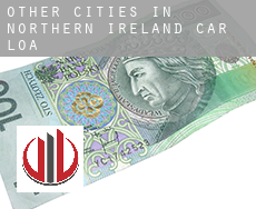 Other cities in Northern Ireland  car loan
