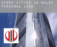 Other cities in Wales  personal loans