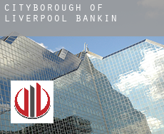 Liverpool (City and Borough)  banking