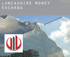 Lancashire  money exchange