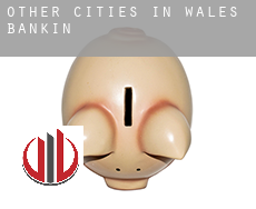Other cities in Wales  banking