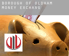 Oldham (Borough)  money exchange